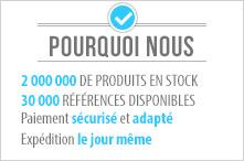 2 000 000 de produits en stock, 30 000 r�f�rences disponibles, Paiement s�curis� et adapt�, Exp�dition le jour m�me