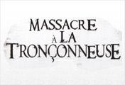 Massacre à la Tronçonneuse™