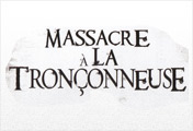Massacre Tronçonneuse™